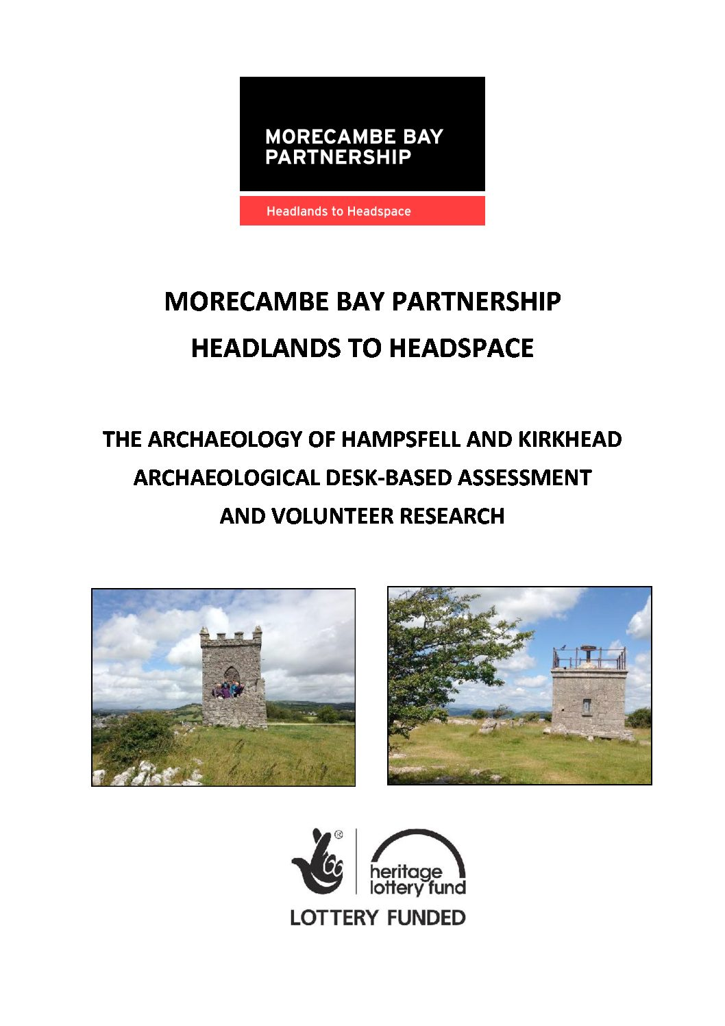 The Archaeology of Hampsfell Hospice and Kirkhead Tower Desk-Based Assessment and Volunteer Research
