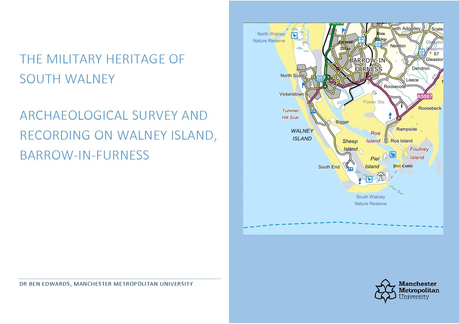 The Military Heritage Of South Walney - Archaeological Survey And Recording on Walney Island, Barrow-In-Furness