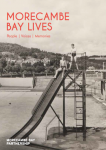 Morecambe Bay Lives Celebration Booklet